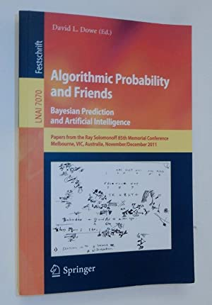 Algorithmic Probability and Friends. Bayesian Prediction and Artificial Intelligence: Papers from...
