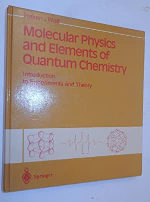 Molecular Physics and Elements of Quantum Chemistry . with 261 figures and 43 tables