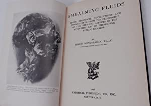 Embalming Fluids Their Historical Development and Formulation, from the Standpoint of the Chemica...