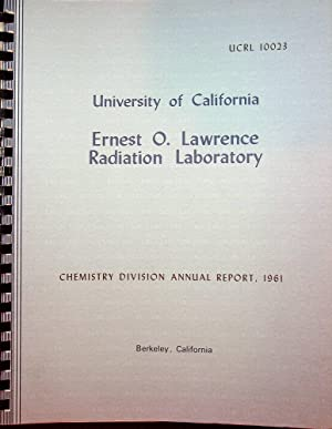 University of California Lawrence Radiation Laboratory Berkeley, California : Chemistry Division ...