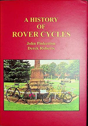 A History of Rover Cycles: Pinkerton, John ;