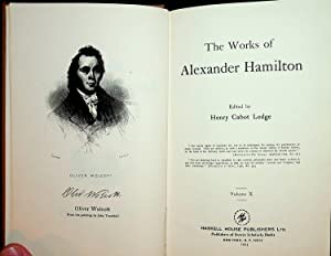 The Works of Alexander Hamilton . Volume X ONLY