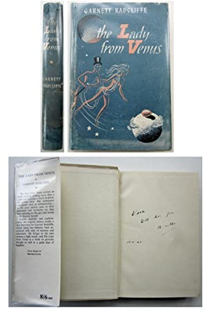 The Lady from Venus [Inscribed by the: RADCLIFFE, Garnett [Henry