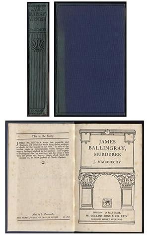 JAMES BALLINGRAY, MURDERER.: Maconechy, J. [Joanna