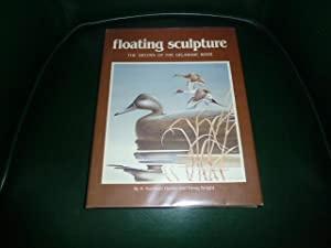 Floating Sculpture The Decoys of the Delaware: H Harrison Huster