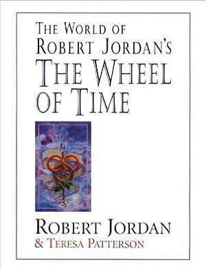 The World of Robert Jordan's the Wheel: Jordan, Robert;Patterson, Teresa;Hamilton,