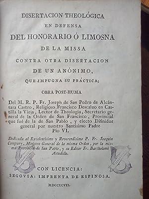 Disertacion theológica en defensa del honorario o limosna de la missa, contra otra ...