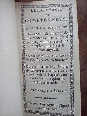 Llibre facil de comptes fets, ab lo qual se pot traurer tota especie de comptes de tota moneda, per...