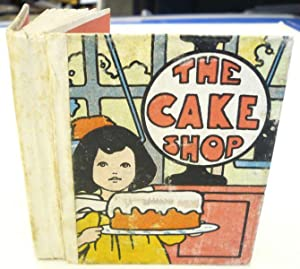 The Cake Shop. Verses. Drawings by Charles Robinson.