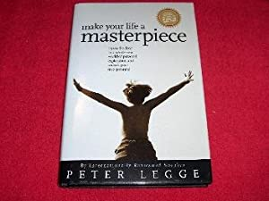 Make Your Life a Masterpiece: Legge, Peter; Ziara, Tashon
