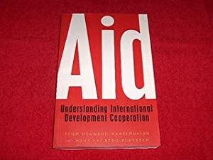 Aid : Understanding International Development Cooperation: Degnbol-Martinussen, John; Engberg-Pedersen,