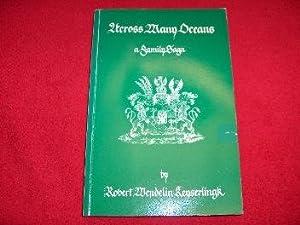 Across Many Oceans : A Family Saga: Keyserlingk, Robert Wendelin