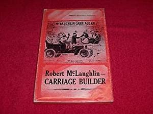 Robert McLaughlin : Carriage Builder: Henderson, Dorothy McLaughlin