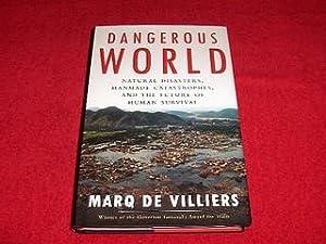 Dangerous World : Understanding Natural Calamities and Protecting Human Survival: De Villiers, Marq