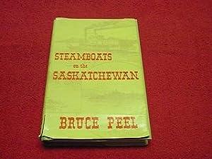 Steamboats on the Saskatchewan: Peel, Bruce Braden