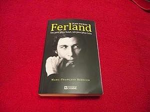 Jean-Pierre Ferland : Un Peu Plus Haut,: Bernier, Marc-Francois