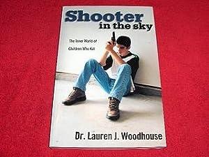 Shooter in the Sky : The Inner: Woodhouse, Dr. Lauren