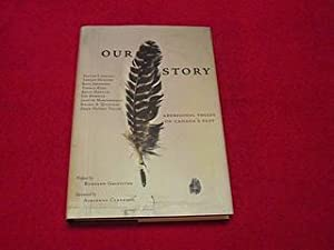Our Story : Aboriginal Voices on Canada's: Various