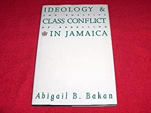 Ideology and Class Conflict in Jamaica : Bakan, Abigail B.