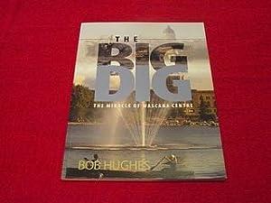 The Big Dig : The Miracle of: Hughes, Bob; Embury,