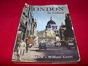London in Colour : A Collection of: Riddell, James