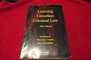 Learning Canadian Criminal Law [10th Edition]