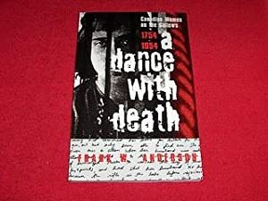A Dance With Death : Canadian Women of the Gallows 1754 - 1954