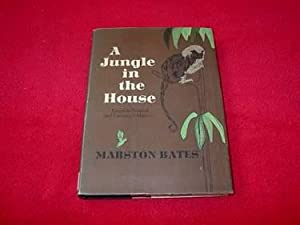 A Jungle in the House : Essays: Bates, Marston