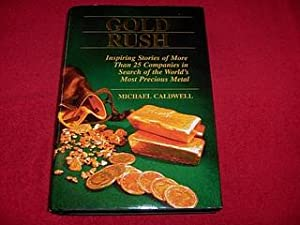 Gold Rush : Inspiring Stories of More: Caldwell, Michael