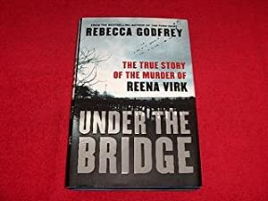 Under the Bridge : The True Story: Godfrey, Rebecca