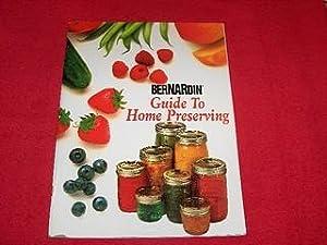 Bernardin Guide to Home Preserving: None Credited