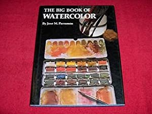 The Big Book of Watercolor Painting : Parramon, Jose Maria