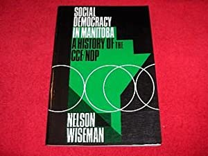 A History of the CCF//NDP Social Democracy in Manitoba