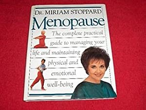 Menopause : The Complete Practical Guide to: Stoppard, Miriam