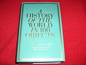 A History of the World in 100: MacGregor, Neil