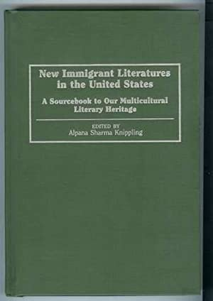 New Immigrant Literatures in the United States: Knippling, Alpana Sharma
