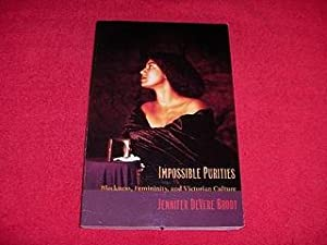 Impossible Purities : Blackness, Femininity, and Victorian: Brody, Jennifer Devere