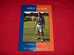 Golf and God : A Modern Day: Pisegna, Fr. Cedric