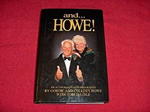 And .Howe! : An Authorized Autobiography: Howe, Colleen; Howe, Gordie; Delisle, Tom
