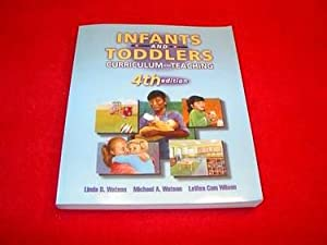 Infants & Toddlers : Curriculum and Teaching: Douville-Watson, Linda; Watson,
