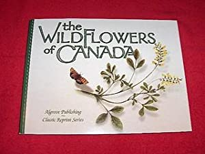 The Wildflowers of Canada: None Credited
