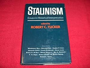 Stalinism : Essays in Historical Interpretation: Tucker, Robert C.