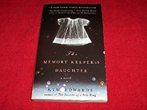 The Memory Keeper's Daughter : A Novel: Edwards, Kim