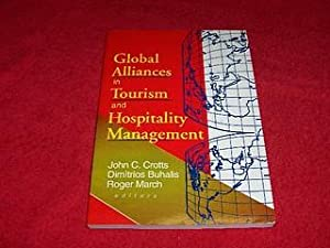 Global Alliances in Tourism and Hospitality Management: Crotts, John C.;