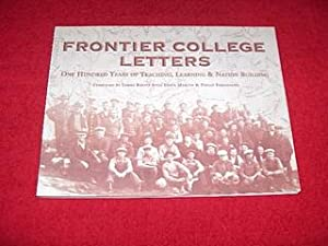 Frontier College Letters : One Hundred Years: Fernandez, Philip J.;
