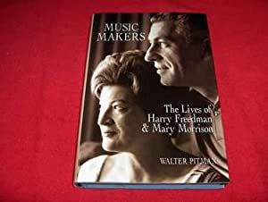 Music Makers : The Lives of Harry Freedman and Mary Morrison