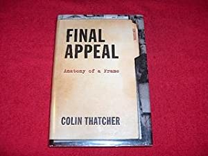 Final Appeal : Anatomy of a Frame: Thatcher, Colin