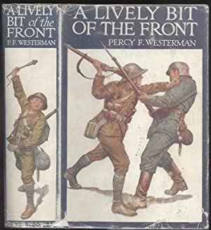 A Lively Bit of the Front: A Tale of New Zealand Rifles on the Western Front.: WESTERMAN, Percy F.