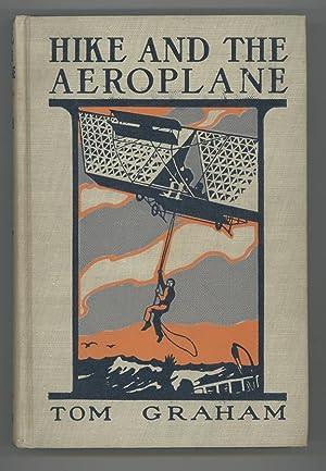 Hike and the Aeroplane.: LEWIS, Sinclair] GRAHAM, Tom.