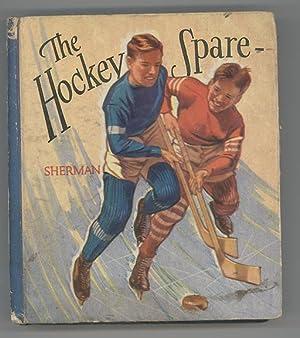 The Hockey Spare.: SHERMAN, Harold M.